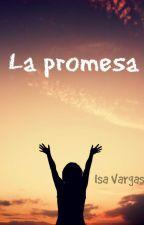 La promesa by Isa_Vargas