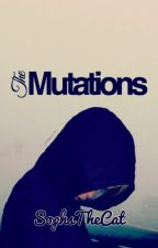 The Mutations by SophsTheCat