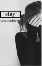 Stay. (Completed!)  by 0smile0love0