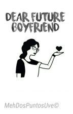 Dear Future Boyfriend.➟Rubelangel. by MehDosPuntosUve