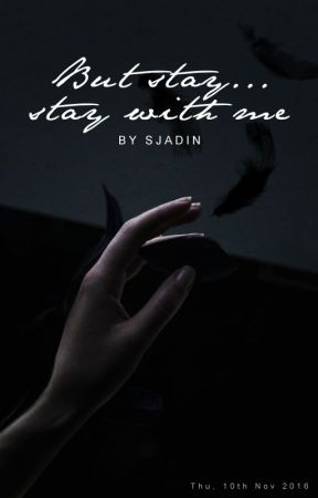 But stay...stay with me by sjadin