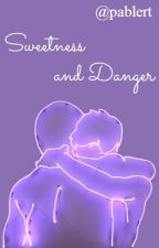 Sweetness and Danger (Pablert) by pablert