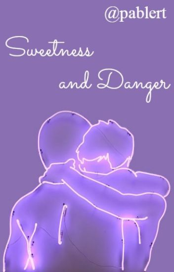 Sweetness and Danger (Pablert)