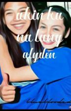 akin ka na lang (alyden) by blueblooded_