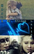 Hasta el último latido [CLEXA AU]  by SuicideDork