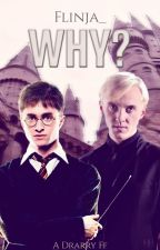 Why?    Drarry by Flinja_