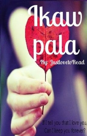 Ikaw Pala (On Hold) by justlovetoRead