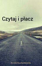 Czytaj i płacz by zdechla_mandarynka