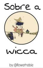 Sobre A Wicca by Garoto_Problema3301
