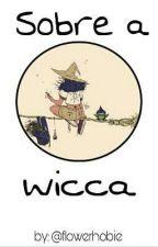 Sobre A Wicca by flowerhobie