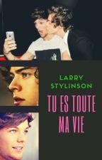 """Tu Es Toute Ma Vie (Larry lycée) """"Terminée"""" by Onedirectioner1502"""