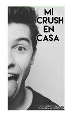 Mi crush en casa  by Lizzyleon6