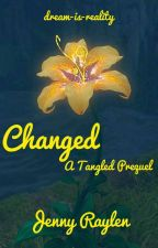 Changed: A Tangled Prequel | ✔ by dream-is-reality