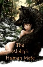 The Alpha's Human Mate by LittleMiss_