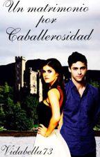 Un matrimonio por Caballerosidad #PremiosLiteraturaAngel2016 by vidabella73