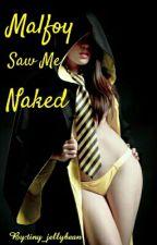 Malfoy Saw Me Naked by tiny_jellybean