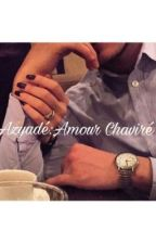 Azyadé-Amour chaviré  by chroniqueuse_2016