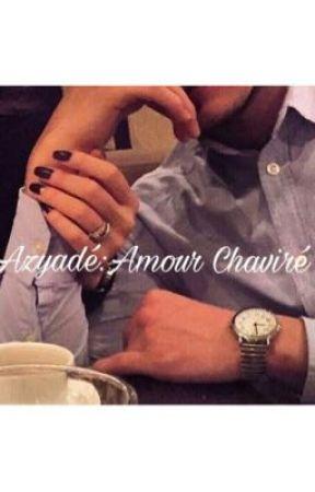 Azyadé-Amour chaviré  by Bad_Iny