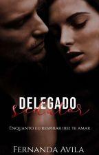 Delegado Sedutor - Livro 1 (CONCLUÍDO) by AudreySBromer