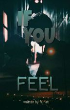 If You Feel by loulou0212