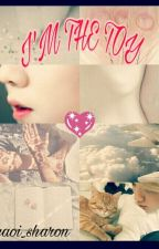 I'M THE TOY  //HunHan ♡Yaoi by Shavihelo_09_12