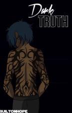 1 | Dark Truth by builtonhope