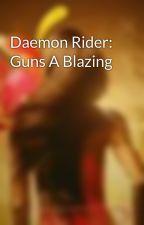 Daemon Rider: Guns A Blazing by DSadie
