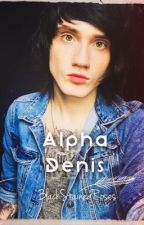 Alpha Denis by BlackStainedRoses