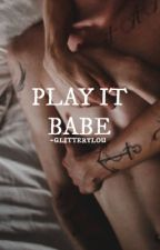 play it babe / larry au by -glitterylou