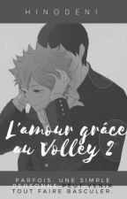 L'amour grâce au Volley 2 | KageHina | Terminée by Hinodeni