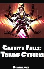 Gravity Falls: Triumf Cyferki by Korneliusz4