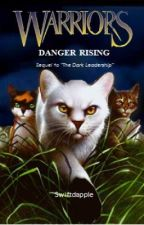 Warriors: The Changed Clan #2: Danger Rising by Swiftdapple