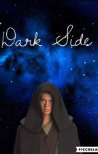 //Dark Side\\ (Anakin Skywalker X Reader) by cant-we-be-17-76