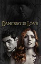 Dangerous Love by JPetrova6