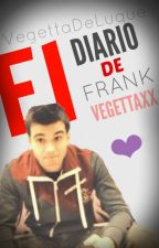 El Diario De Frank - Vegettaxx by VegettaDeLuque