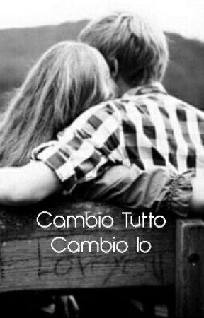 TUTTO È PERSO SENZA DI TE 2|Cambio Tutto Cambio Io by Beaty2003