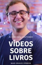 VÍDEOS SOBRE LIVROS by FelipeSali