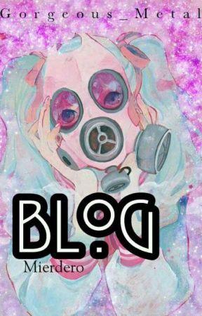 Blog Mierdero by Gorgeous_Metal
