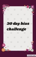 30 day bias challenge by kira_1016