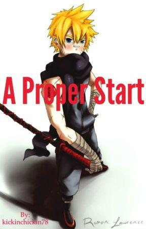 A Proper Start {A Naruto Fanfiction} by kickinchickin78