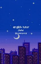 【hiatus】English Tutor | jww  by -meanyoongi