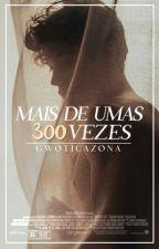 Mais De Umas 300 Vezes by gwoticazona