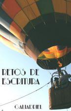 Retos de Escritura by Galiadriel