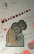 Because Of Matchmaking [YoonHun FF] by risfath_