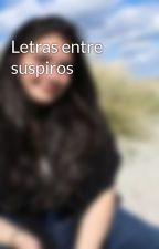 Letras entre suspiros by marianapinto796774