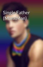Single Father (ManxMan) by InfamousLove