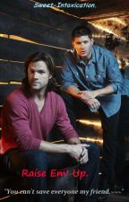 Raise Em' Up. (Sam and Dean Spankfic.) by Sweet-Intoxication