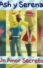 Ash y Serena un amor secreto(Amourshipping) by Deiisy_Uchiha_Haruno