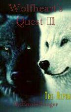 Wolfheart's Quest #1: The Alpha by Errol4Ranger