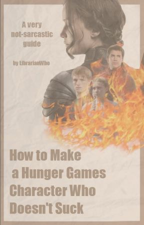 A Guide To Making A Hunger Games Character As Good As Any Potato